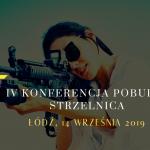 Weź udział w IV Konferencji Pobudki Strzelnica w Łodzi