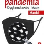 Fałszywa pandemia. Krytyka naukowców i lekarzy. Maski cz.3 – wysyłka od 18 marca